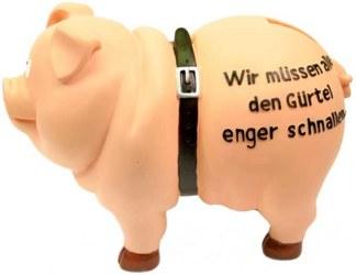 """Sparschwein """"Wir müssen den Gürtel enger schnallen"""""""